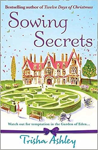 Sowing Secrets: Amazon.co.uk: Ashley, Trisha: 9781847560117: Books