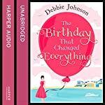 The Birthday That Changed Everything | Debbie Johnson