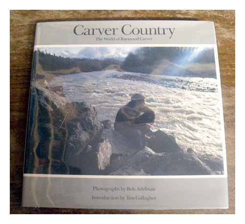 Carver Country: The World of Raymond Carver