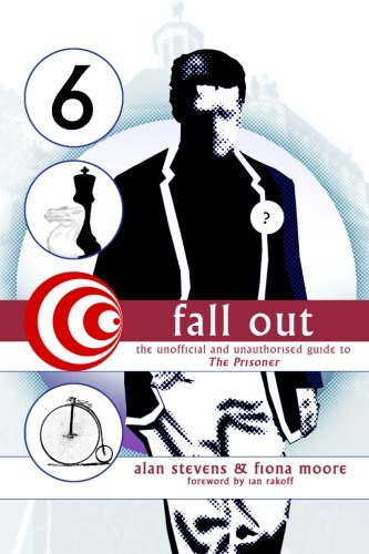 Fall Out: The Unofficial and Unathorised Guide to The Prisoner