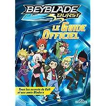 Beyblade burst - Le guide officiel: Tous les secrets de Valt et ses amis Bladers