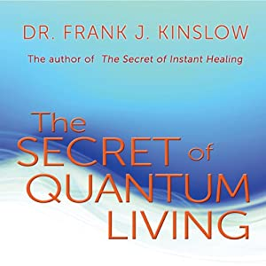 The Secret of Quantum Living Audiobook