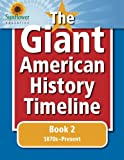 The Giant American History Timeline: Book 2: 1870s–Present