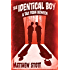 The Identical Boy (Tales From Between Book 2)