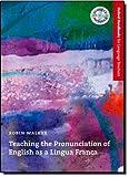 Teaching the Pronunciation of English as a Lingua Franca, Robin Walker, 0194422003