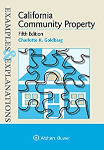 Examples & Explanations for  California Community Property (Examples & Explanations Series)