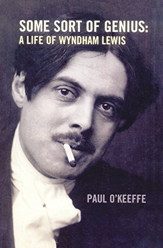 Some Sort of Genius: A Life of Wyndham Lewis