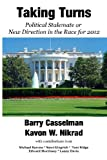Taking Turns: Political Stalemate or a New Direction in the Race for 2012
