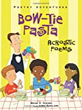 Bow-tie Pasta: Acrostic Poems (Poetry Adventures)