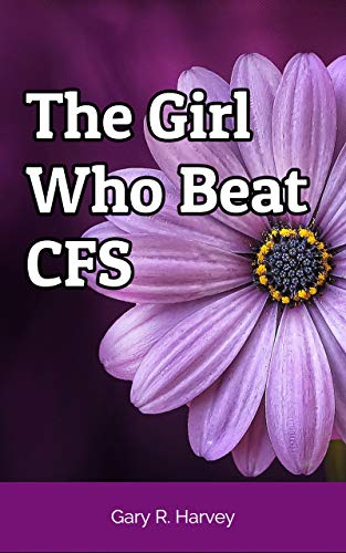 The Girl Who Beat CFS: Heather's Chronic Fatigue Syndrome Story