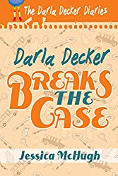 Darla Decker Breaks the Case (Darla Decker Diaries Book 5)