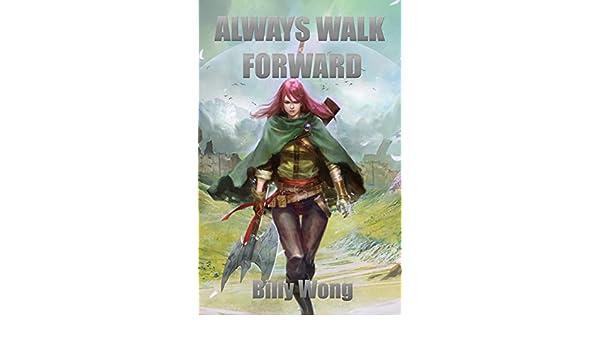Always Walk Forward (English Edition) eBook: Billy Wong ...