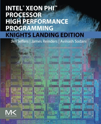 Price comparison product image Intel Xeon Phi Processor High Performance Programming: Knights Landing Edition 2nd Edition