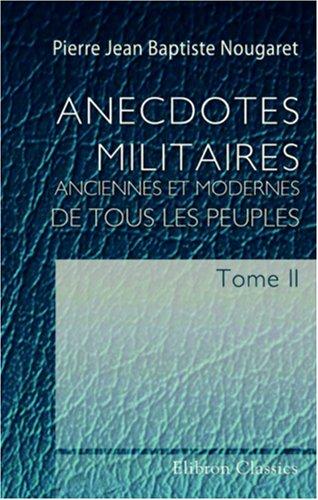 Anecdotes militaires, anciennes et modernes, de tous les peuples: Tome 2 (French Edition) ePub fb2 ebook