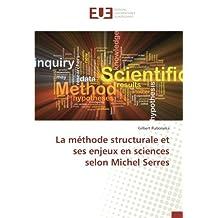 La méthode structurale et ses enjeux en sciences selon Michel Serres