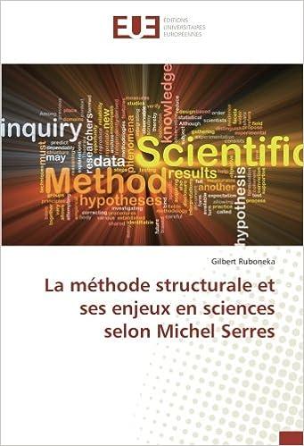 la methode structurale et ses enjeux en sciences selon michel serres