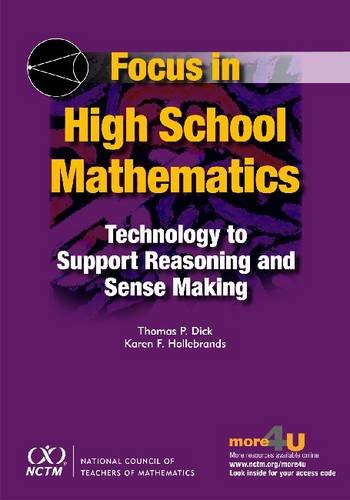 Focus in High School Mathematics: Technology to Support Reasoning and Sense Making