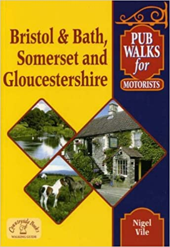 Somerset and Gloucestershire. Pub Walks for Motorists Bristol and Bath