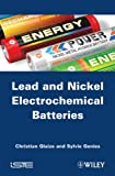 Lead-Nickel Electrochemical Batteries, Glaize, Christian, 184821376X