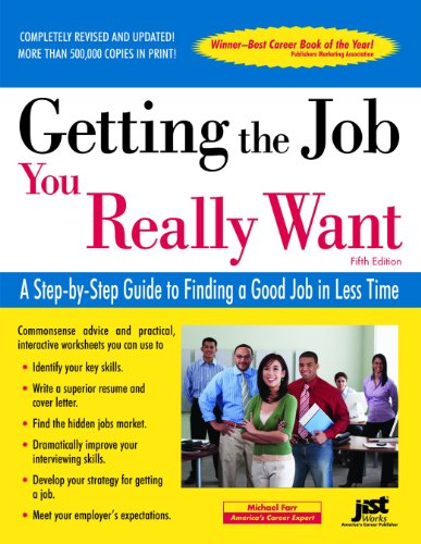 Getting the Job You Really Want: A Step-by-Step Guide to...