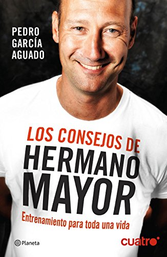 Descargar Libro Los Consejos De Hermano Mayor: Entrenamiento Para Toda Una Vida Pedro García Aguado