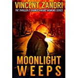 Moonlight Weeps: (A Dick Moonlight PI Thriller Book 8)