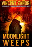 Book cover image for Moonlight Weeps: (A Dick Moonlight PI Thriller Book 8)