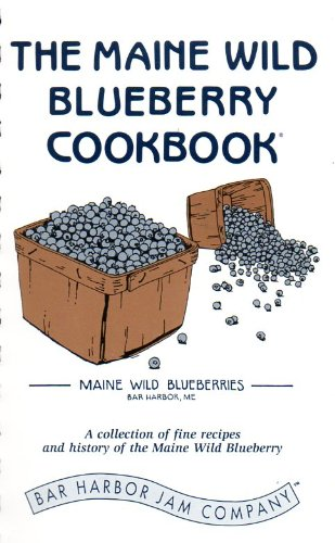 The Maine Wild Blueberry Cookbook
