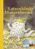 Katzenkönig Mauzenberger: Eine Geschichte aus Katzenland
