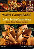 Costa Rican Fusion Cuisine - Costa Rica Recipe Book