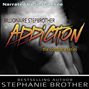 Billionaire Stepbrother - Addiction: The Complete Series | Stephanie Brother