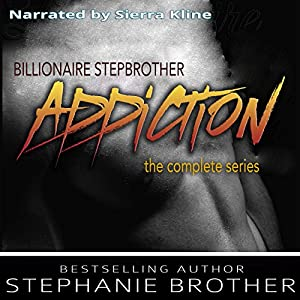 Billionaire Stepbrother - Addiction Audiobook