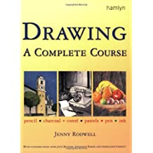 Drawing A Complete Course: Pencil * Charcoal * Conte * Pastels * Pen * Ink