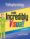 Pathophysiology Made Incredibly Visual 3rd Edition