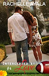 Intercepted by Love: Part Four (The Quarterback's Heart Book 4)