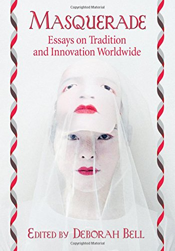 Masquerade: Essays on Tradition and Innovation Worldwide PDF