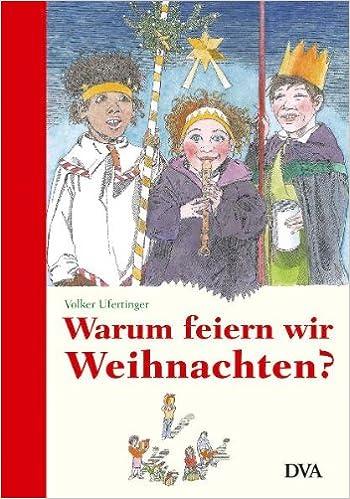 Warum feiern wir Weihnachten?: Amazon.de: Volker Ufertinger, Klaus ...