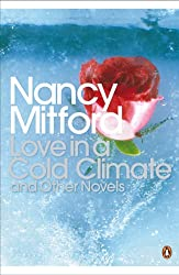 Love in a Cold Climate and Other Novels (Penguin Modern Classics)