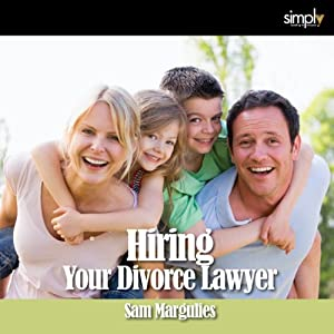 Divorce: How to Hire Your Lawyer Audiobook
