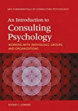 An Introduction to Consulting Psychology 1st Edition