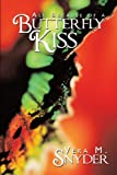 All Because of a Butterfly Kiss, Vera M. Snyder, 1449033806