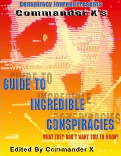 Commander X's Guide to Incredible Conspiracies