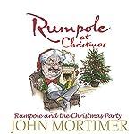 Rumpole at Christmas: Rumpole and the Christmas Party | John Mortimer