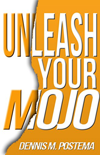 Unleash Your Mojo: A guide to developing inner strength and power