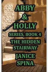 Abby and Holly Series Book 4: The Hidden Stairway Paperback
