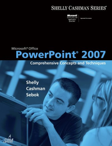 Microsoft Office PowerPoint 2007: Comprehensive Concepts and Techniques (Available Titles Skills Assessment Manager (SAM) - Office 2007) Pdf