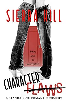 Character Flaws: A Standalone Romantic Comedy by [Hill, Sierra]
