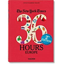 The New York Times: 36 Hours Europe, 2nd Edition