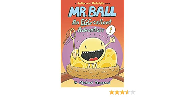 Amazon.com: Mr. Ball: An EGG-cellent Adventure (Jump-Into-Chapters) (9781609054588): Michael Townsend: Books