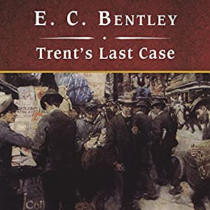 Trent's Last Case Audiobook